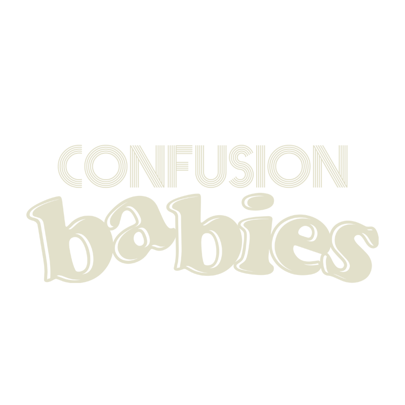 Confusion Babies